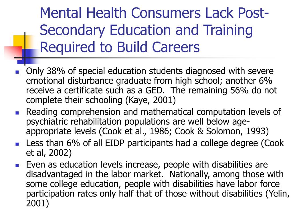 Mental Health Consumers Lack Post-Secondary Education and Training Required to Build Careers