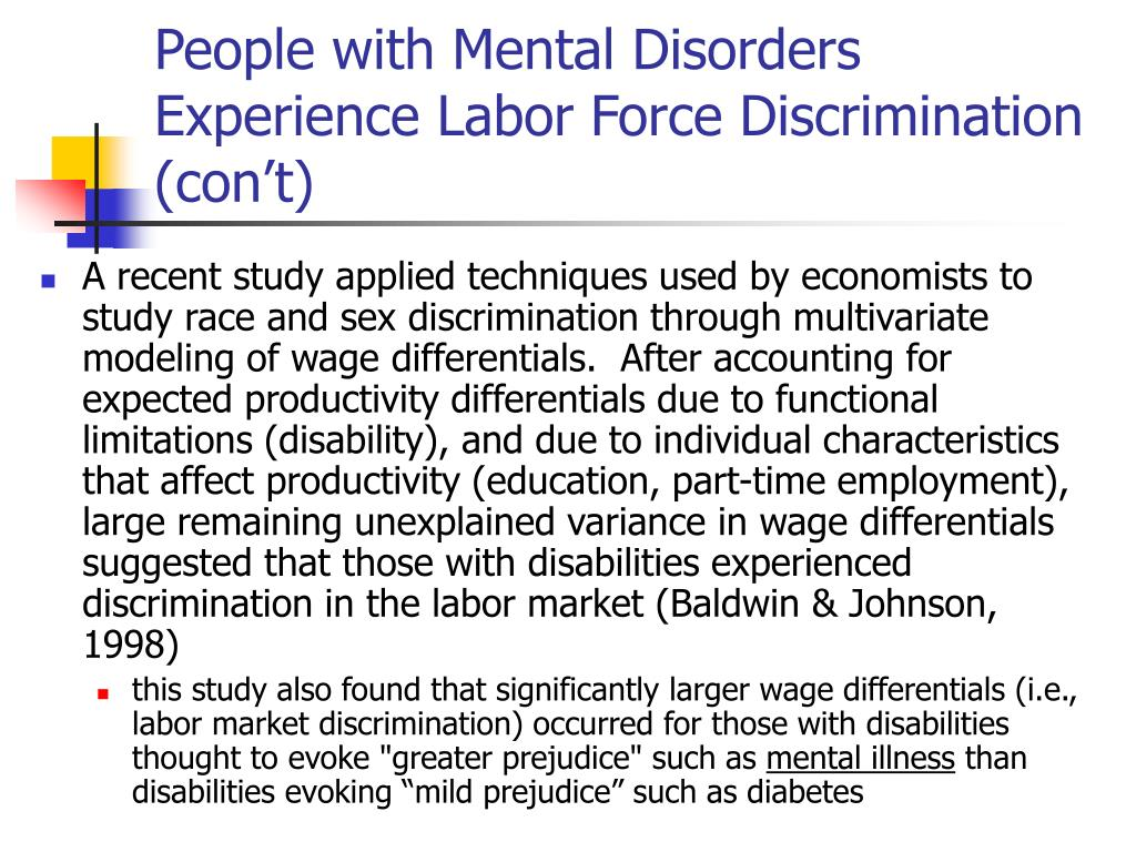 People with Mental Disorders Experience Labor Force Discrimination (con't)