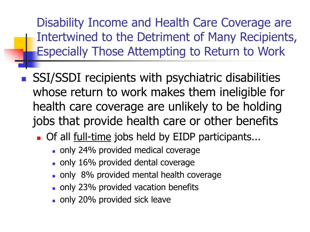Disability Income and Health Care Coverage are Intertwined to the Detriment of Many Recipients, Especially Those Attempting to Return to Work