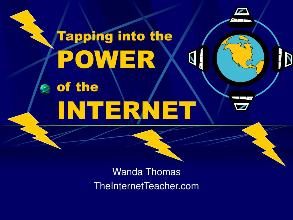 tapping into the power of the internet l.
