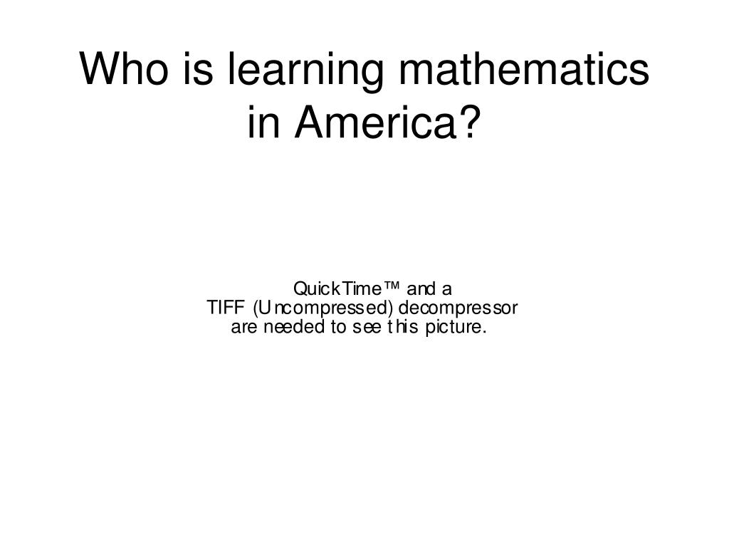 Who is learning mathematics in America?