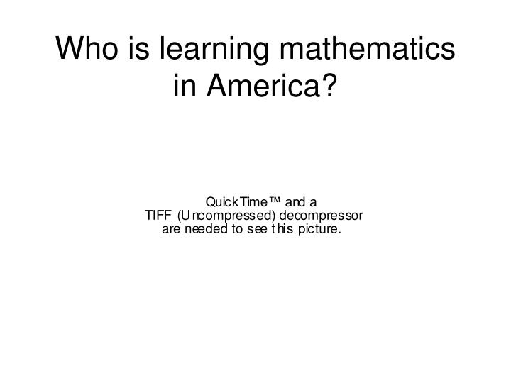 Who is learning mathematics in america