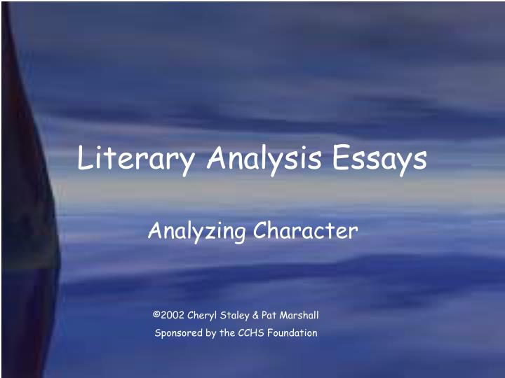 purpose literary analysis essay To write a literary analysis be sure you have a clear understanding of the essay assignment before writing your analysis.