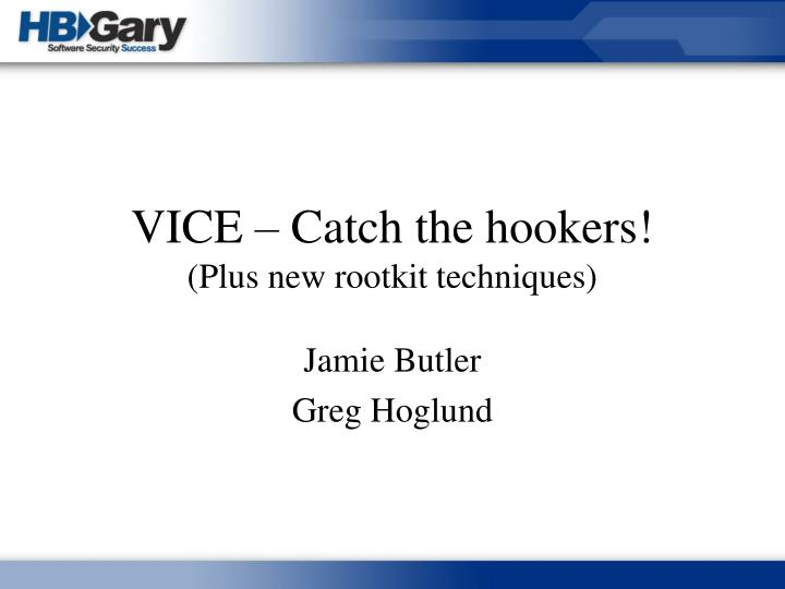 Vice catch the hookers plus new rootkit techniques