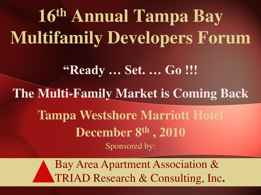 16 th annual tampa bay multifamily developers forum l.