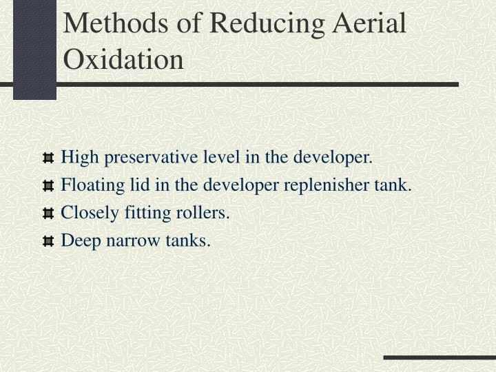 Methods of Reducing Aerial Oxidation