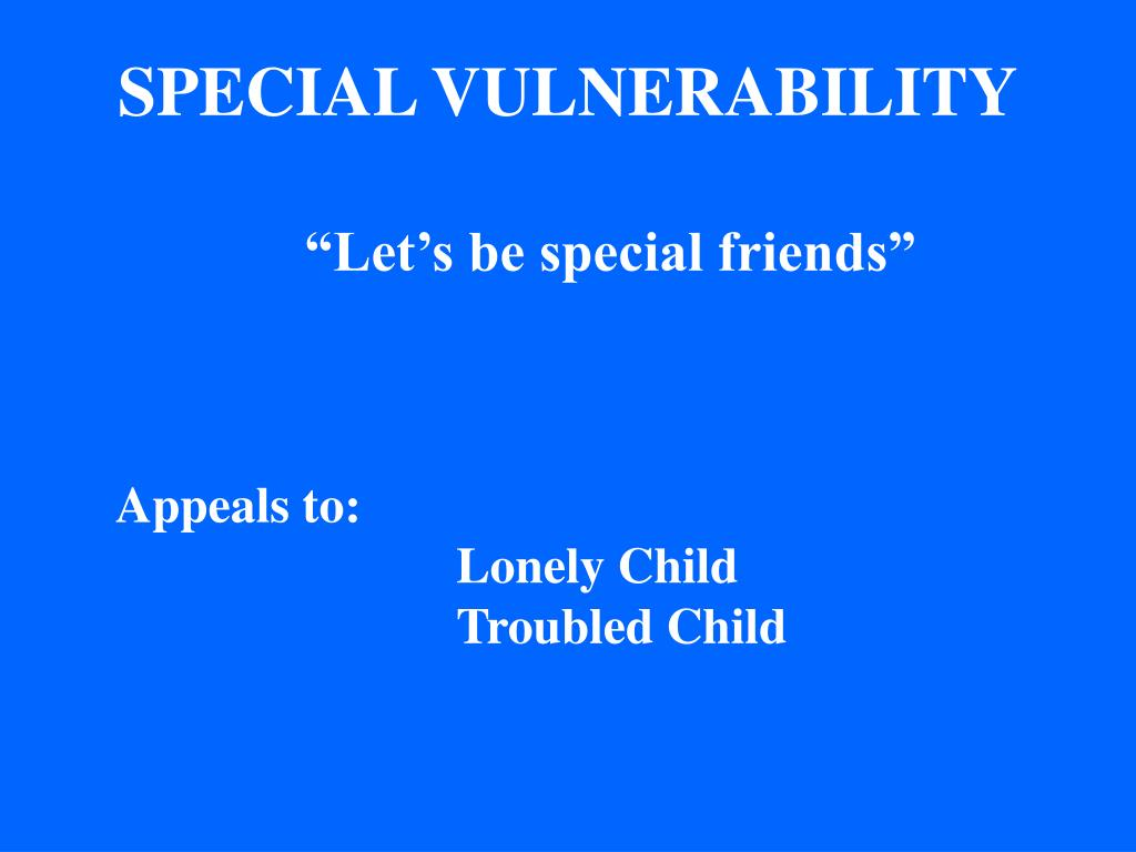 SPECIAL VULNERABILITY