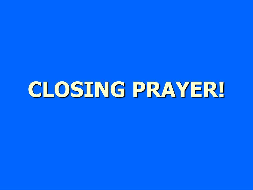 CLOSING PRAYER!