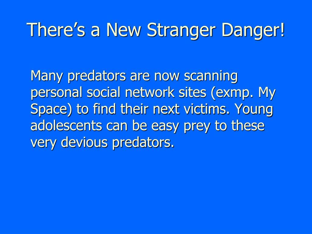 There's a New Stranger Danger!