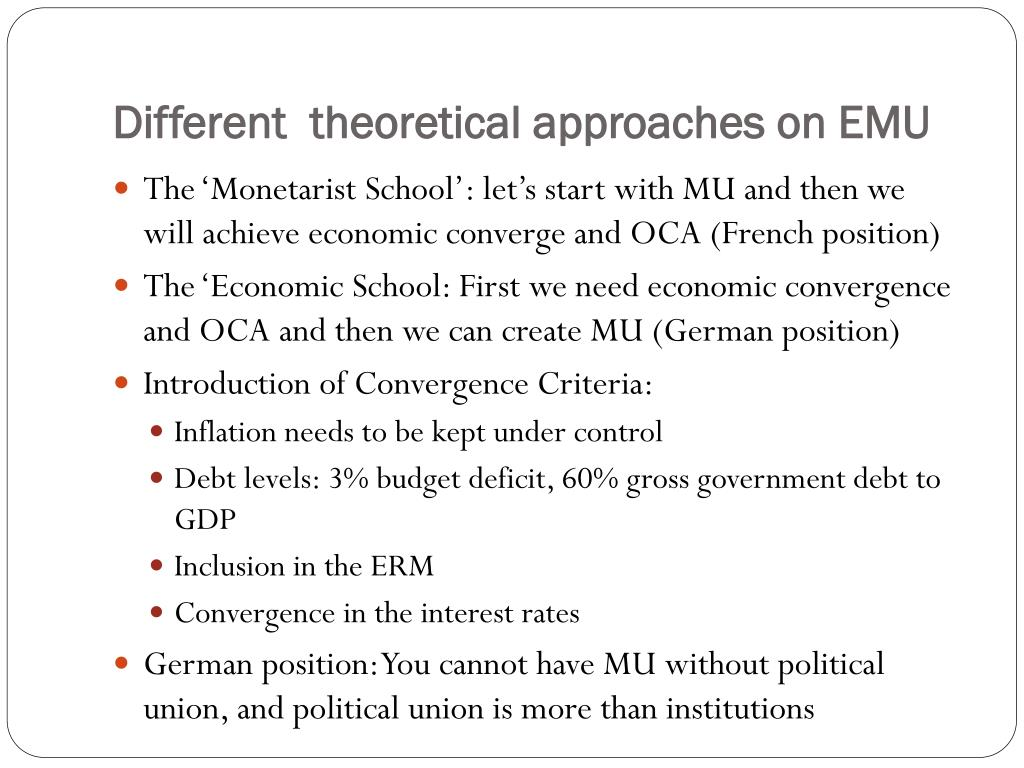 Different  theoretical approaches on EMU