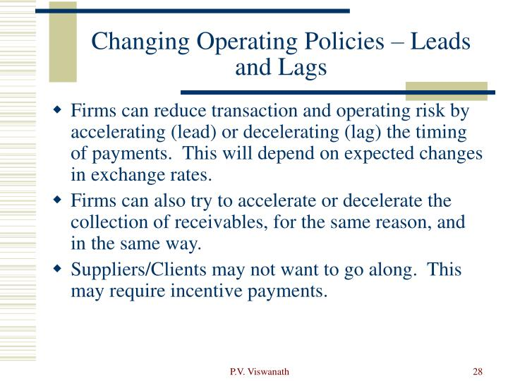 Changing Operating Policies – Leads and Lags