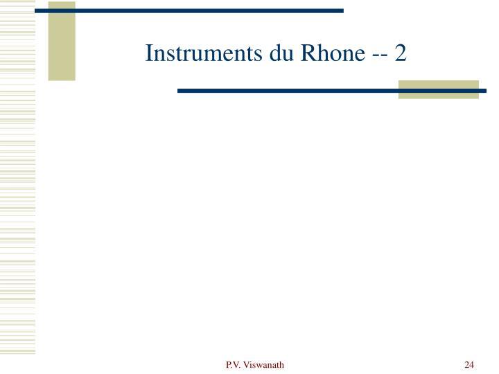 Instruments du Rhone -- 2