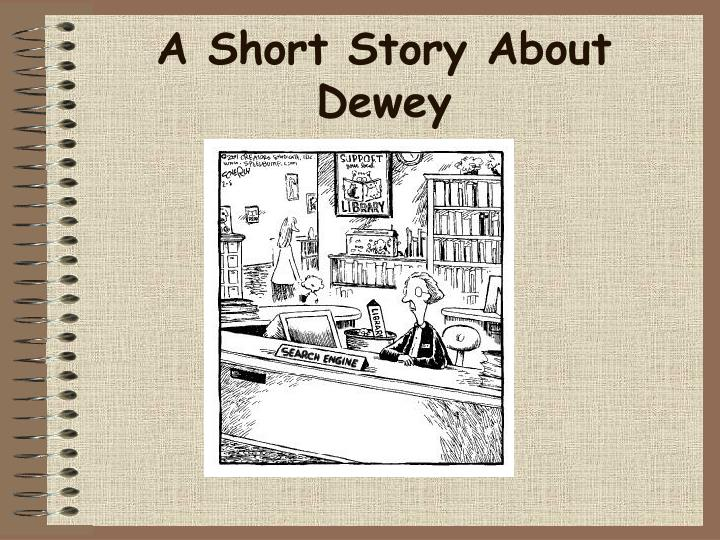 A Short Story About Dewey