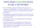 why does cleaner have to be a network