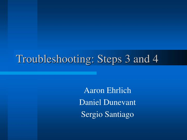 troubleshooting steps 3 and 4 n.