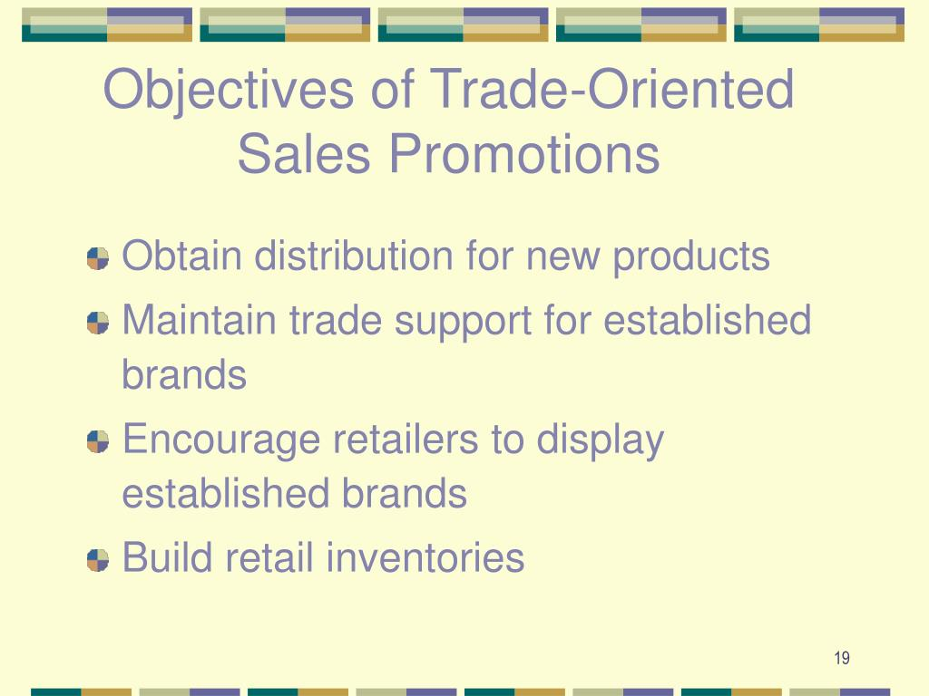 Objectives of Trade-Oriented Sales Promotions