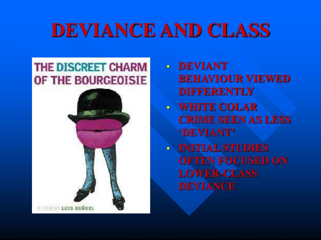 DEVIANCE AND CLASS