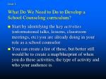 goal 1 what do we need to do to develop a school counseling curriculum