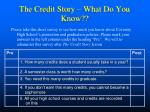 the credit story what do you know
