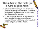 definition of the field in a more concise form