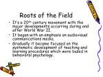 roots of the field
