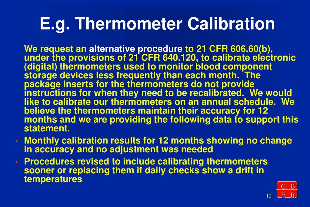 E.g. Thermometer Calibration