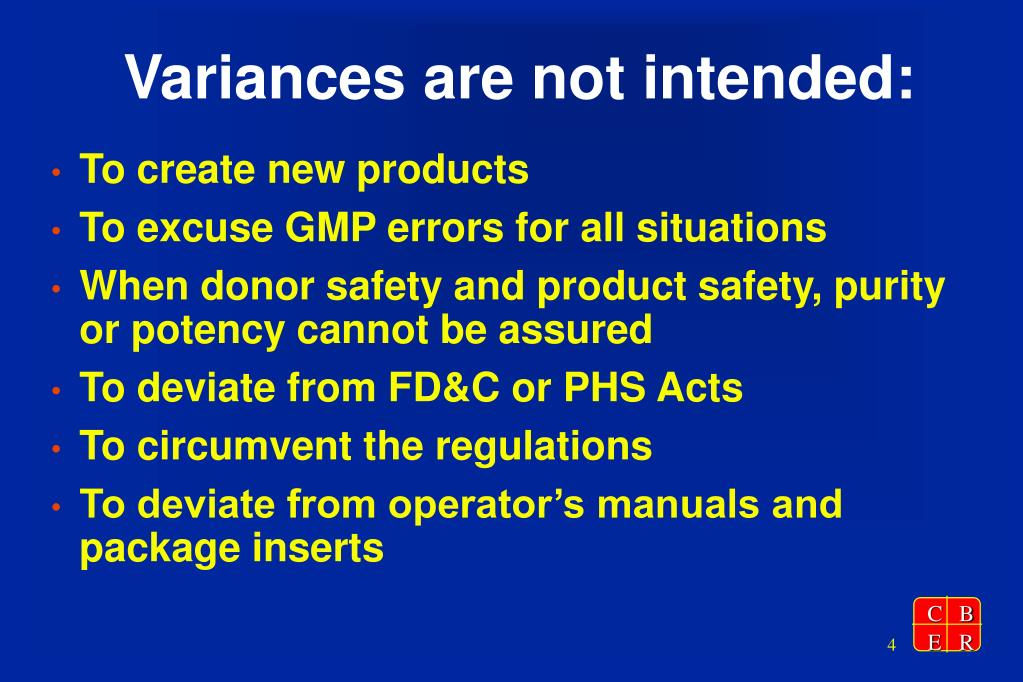 Variances are not intended: