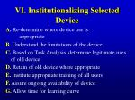 vi institutionalizing selected device