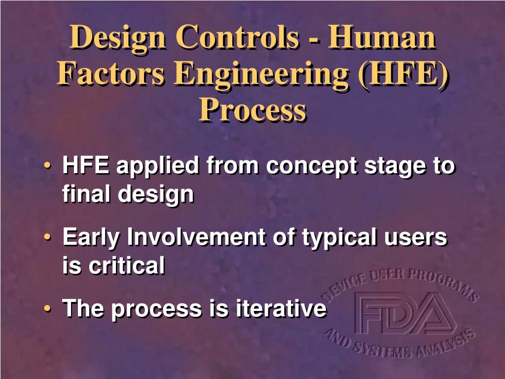 Design Controls - Human Factors Engineering (HFE) Process