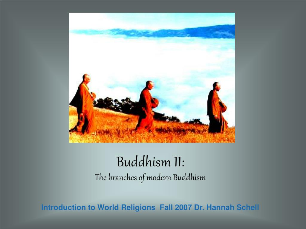 buddhism ii the branches of modern buddhism l.