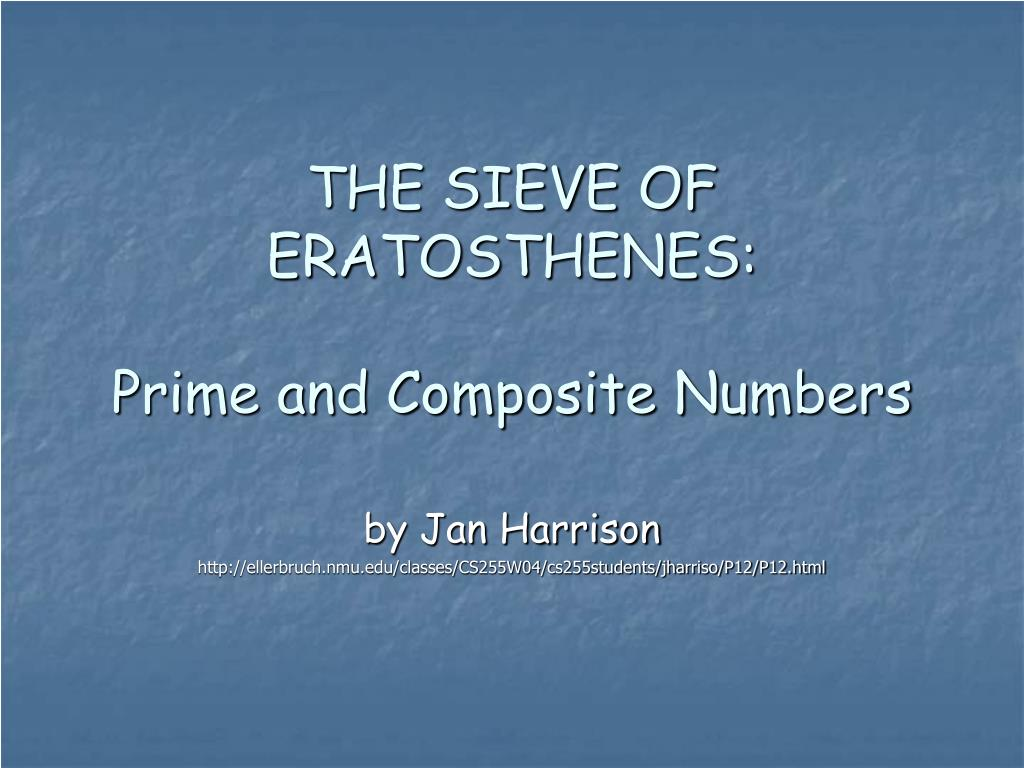PPT - THE SIEVE OF ERATOSTHENES: Prime and Composite Numbers ...