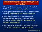 character must be taught through the curriculum