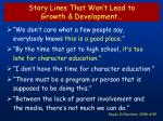 story lines that won t lead to growth development