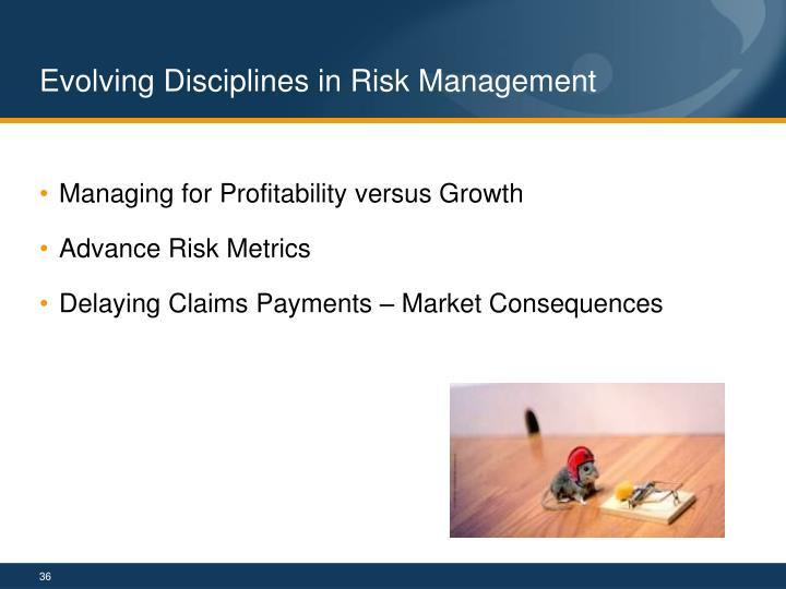 Evolving Disciplines in Risk Management