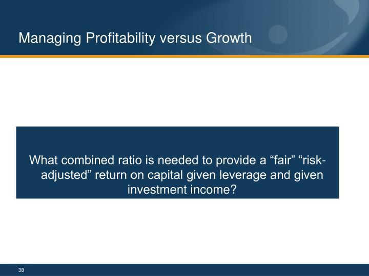 Managing Profitability versus Growth