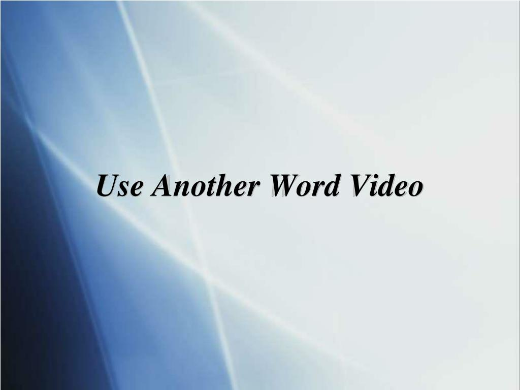 Use Another Word Video