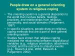 people draw on a general orienting system in religious coping