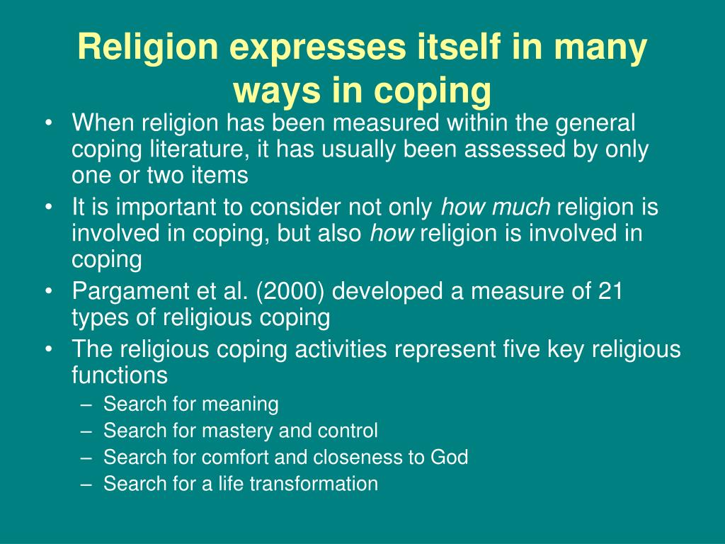 Religion expresses itself in many ways in coping
