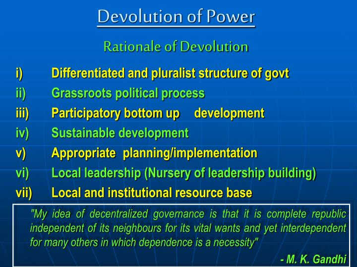 devolution of power Devolution: the new federalism power men and women committed to realizing long- of devolution.