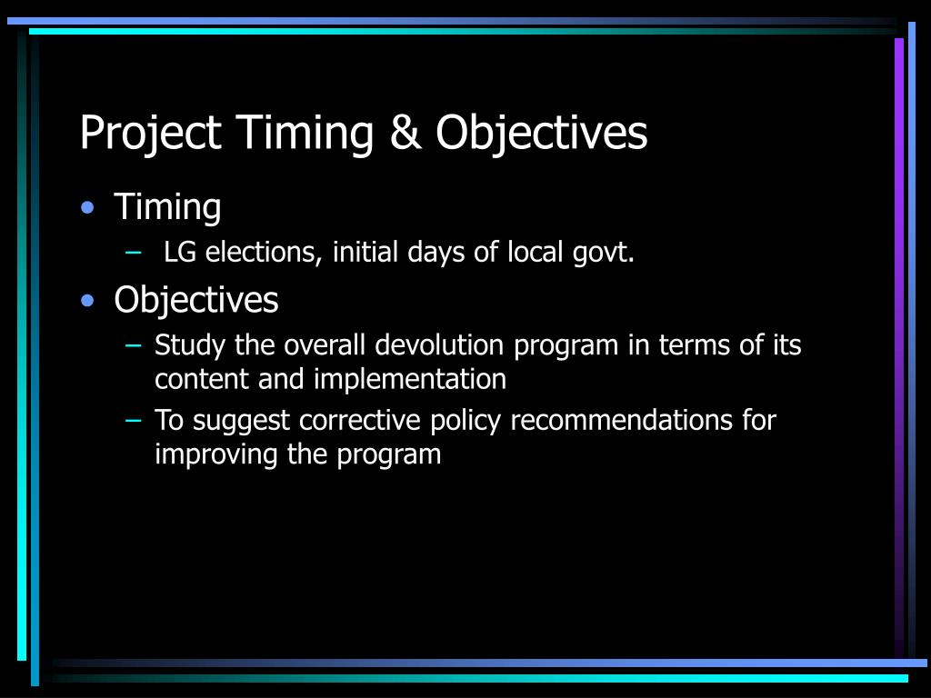 Project Timing & Objectives