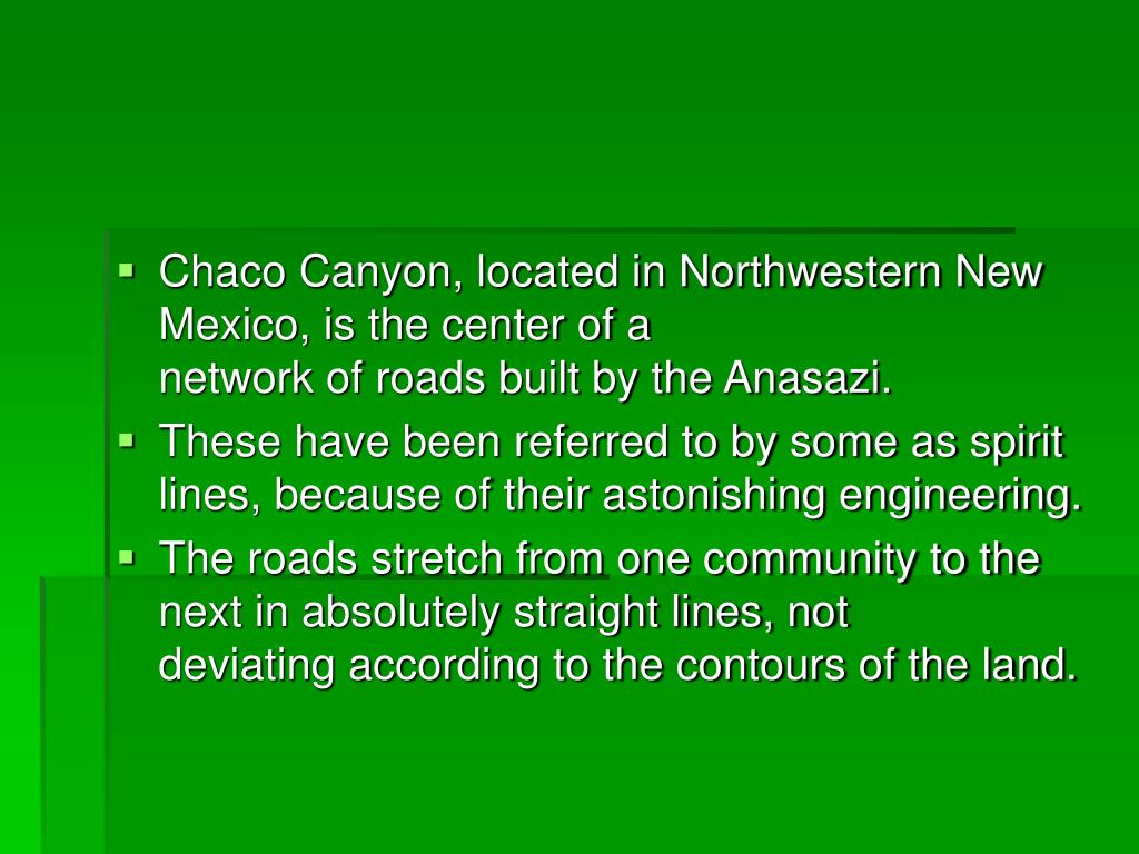 Chaco Canyon, located in Northwestern New Mexico, is the center of a