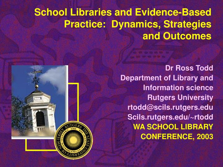 School libraries and evidence based practice dynamics strategies and outcomes