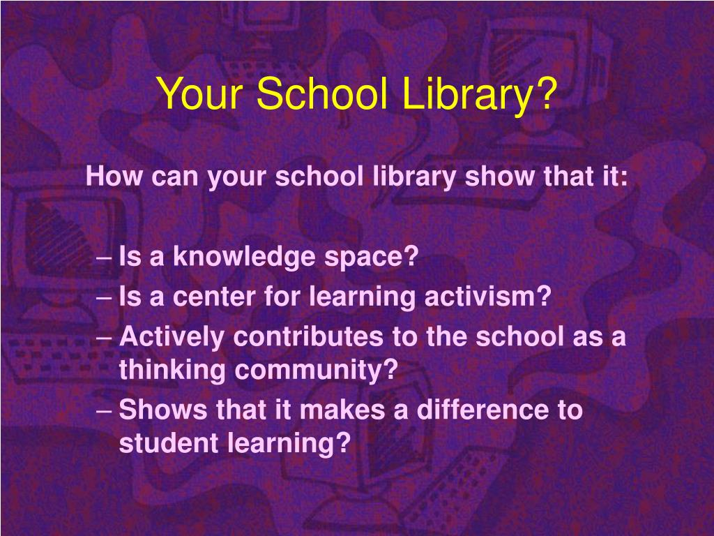 Your School Library?