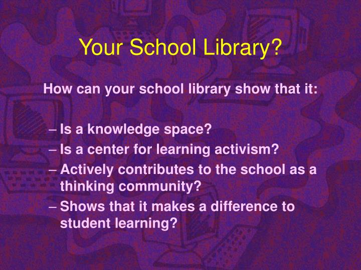 Your school library