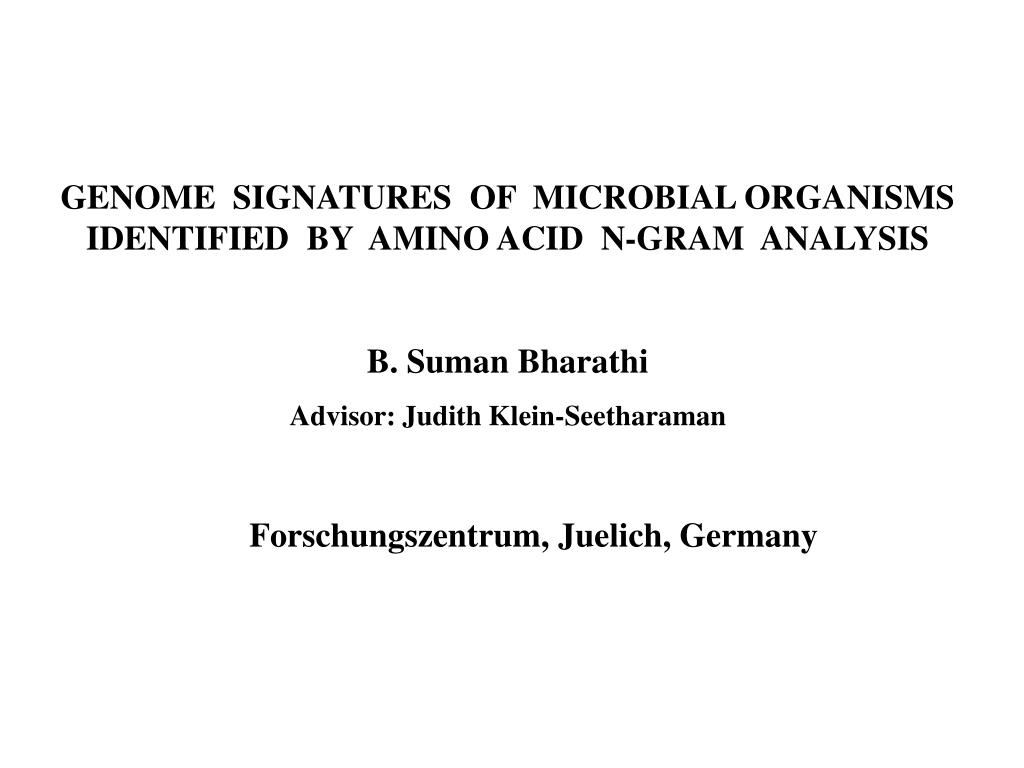 GENOME  SIGNATURES  OF  MICROBIAL ORGANISMS     IDENTIFIED  BY  AMINO ACID  N-GRAM  ANALYSIS