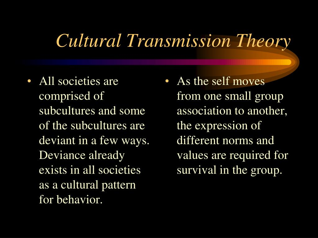 All societies are comprised of subcultures and some of the subcultures are deviant in a few ways.  Deviance already exists in all societies as a cultural pattern for behavior.
