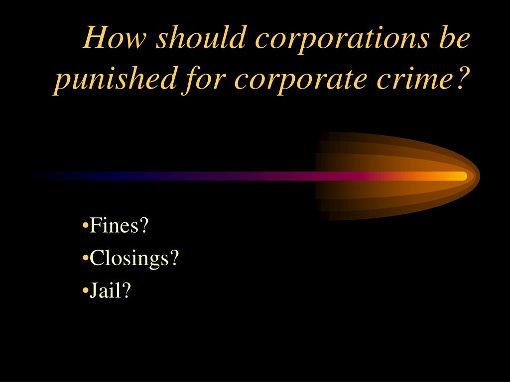 How should corporations be punished for corporate crime?