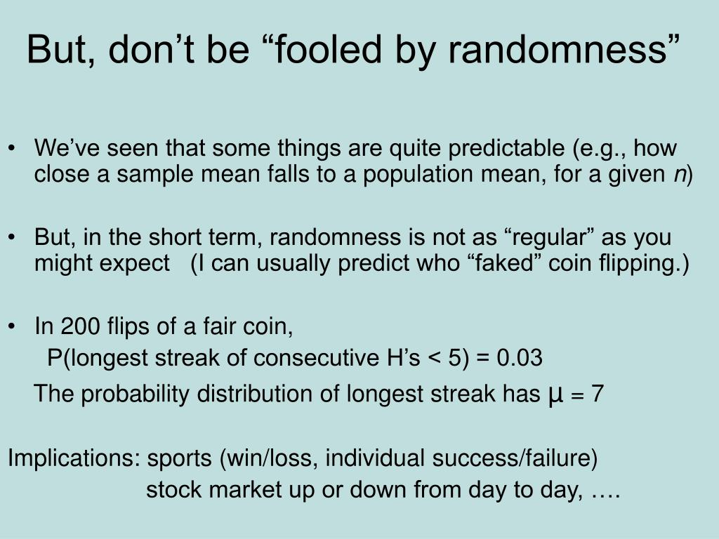 "But, don't be ""fooled by randomness"""