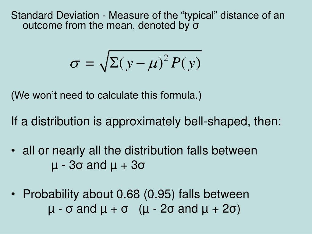 "Standard Deviation - Measure of the ""typical"" distance of an outcome from the mean, denoted by"