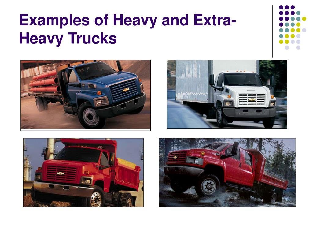 Examples of Heavy and Extra-Heavy Trucks